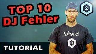 Top 10 DJ Fehler [How to DJ]
