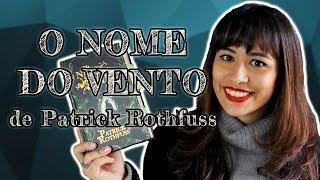 All About That Book | EU LI: O NOME DO VENTO - Patrick Rothfuss