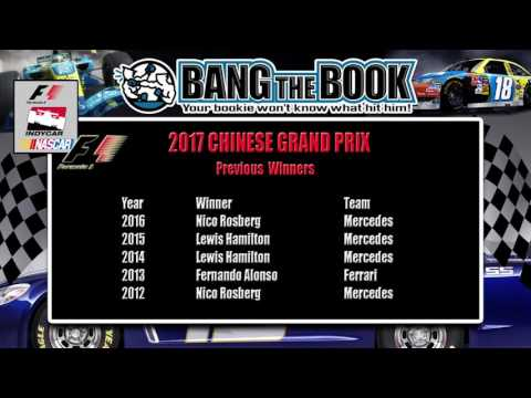 2017 Chinese Grand Prix - Bang The Book  F1 Racing Race Preview, Picks & Predictions