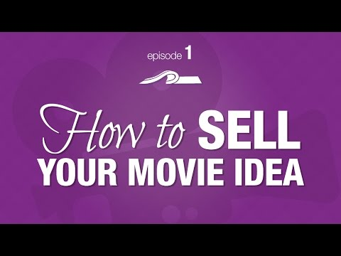 How to SELL Your Movie Idea -- Episode #1 of The Producer's Perspective