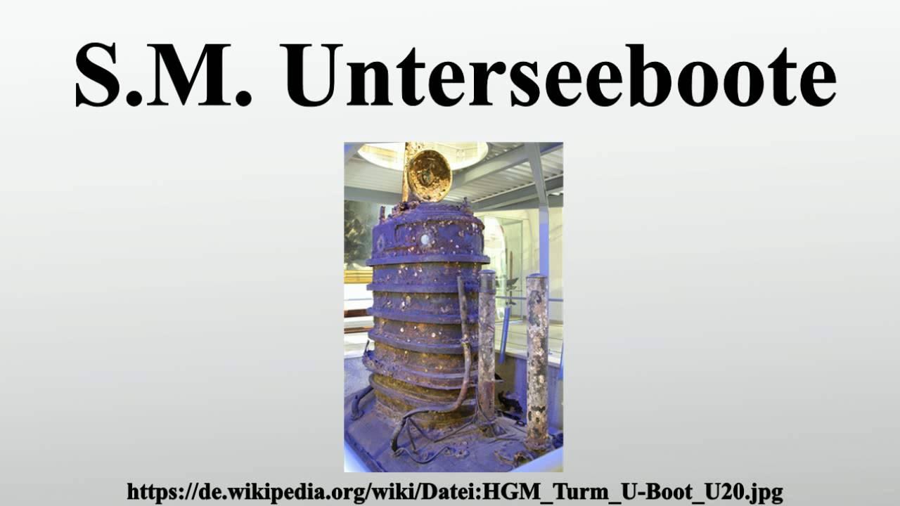 S M  Unterseeboote