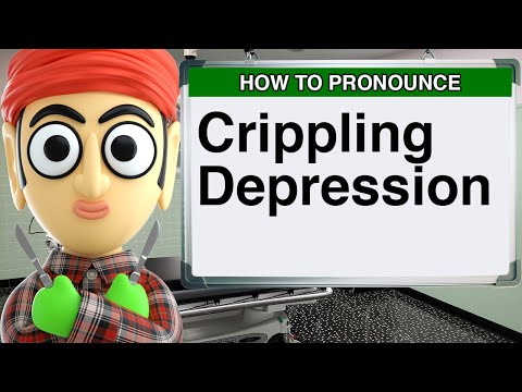 How to Pronounce Crippling Depression