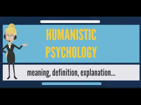 What is HUMANISTIC PSYCHOLOGY? What does HUMANISTIC PSYCHOLOGY mean?