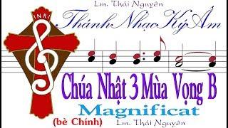 Chúa Nhật 3 Mùa Vọng năm B Magnificat  Lm Thái Nguyên (bè Chính) [Thánh Nhạc Ký Âm] TnkaBV3tnC