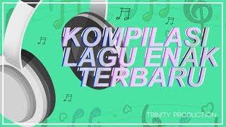 Kompilasi Lagu Enak Terbaru | Kompilasi