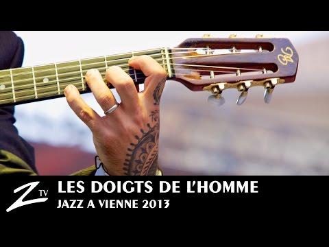 Les Doigts De L'Homme - Jazz à Vienne 2013 - LIVE HD