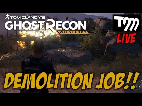 DEMOLITION JOB - Ghost Recon Wildlands LIVE Stream w/TommyT999