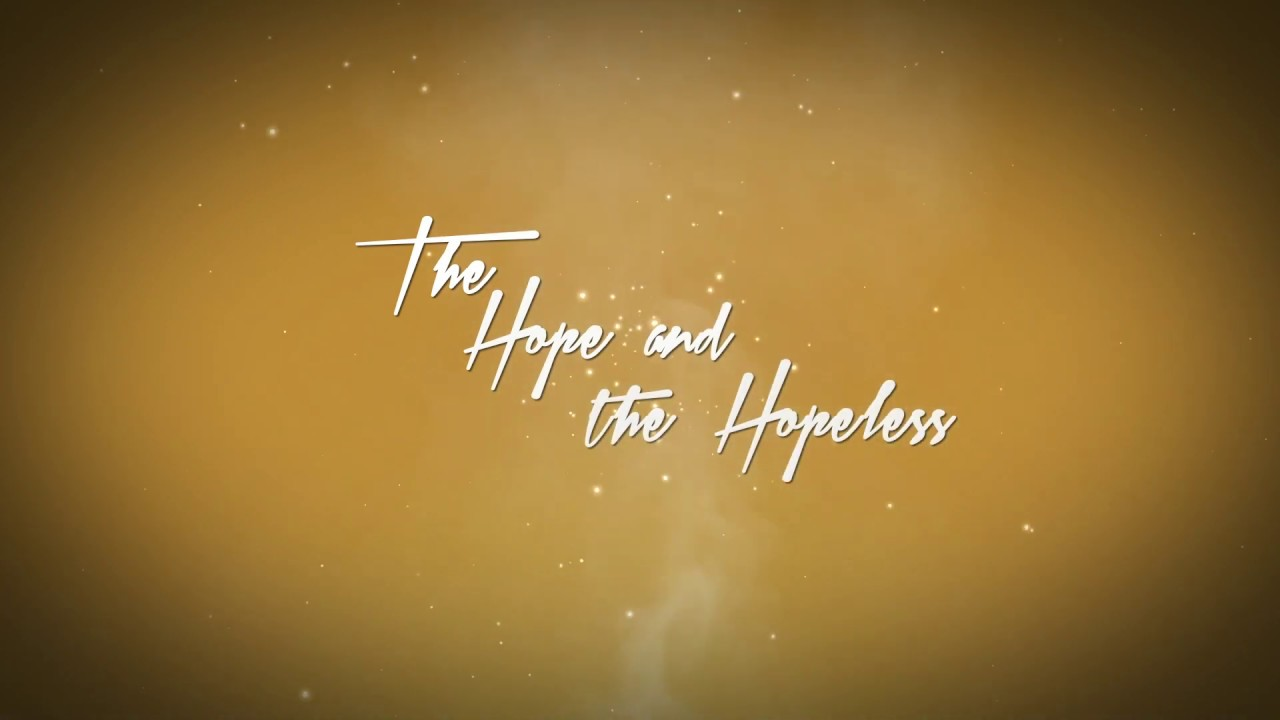 The Hope & The Hopeless Season 1 Trailer