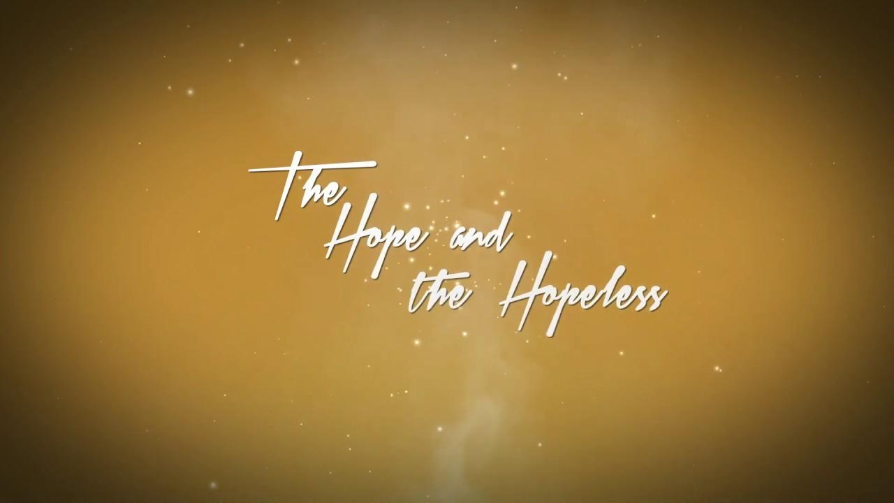 The Hope & The Hopeless Season 1 Trailer