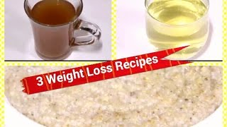 3 - Weight Loss Recipes for Natural Weight Loss/ Weight Loss Drinks and Weight Loss Dalia Recipes