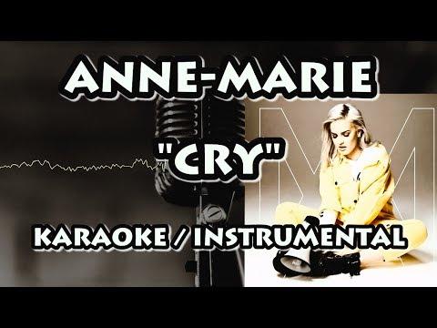 ANNE-MARIE - CRY (KARAOKE / INSTRUMENTAL)