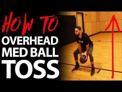 overhead-medicine-ball-toss:-how-to-increase-your-vertical-jump-and-dunk-a-basketball