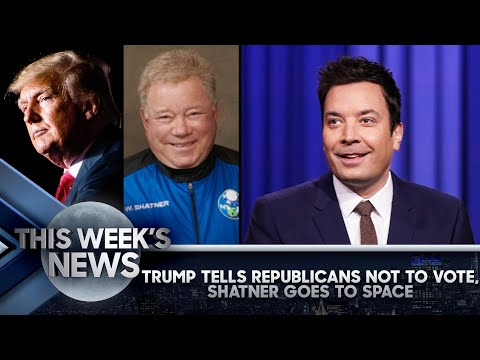 Trump Tells Republicans Not to Vote, Shatner Goes to Space: This Week's News   The Tonight Show