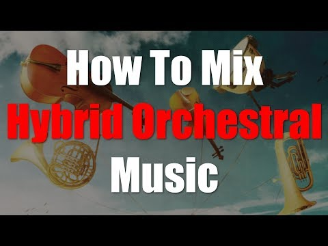 How To Mix Hybrid Orchestral Music [Tutorial] thumbnail