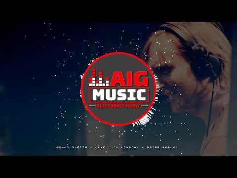 David Guetta - Like I Do (Chachi & Dstar Remix)