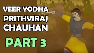 Veer Yodha Prithviraj Chauhan - Part 3 - Hindi