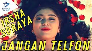 Irsha Soraya - Jangan Telfon [OFFICIAL]