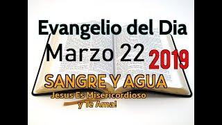Evangelio del Dia de Hoy- Viernes 22 Marzo 2019- La Bondad de Jose- Sangre y Agua