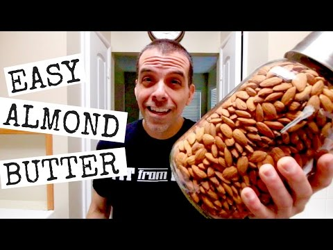 HOW TO MAKE ALMOND BUTTER / ALMOND BUTTER RECIPE
