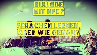 ► No Man's Sky   Wie funktionieren Dialoge mit NPCs?   Sprache lernen und anwenden. [Deutsch] [HQ]