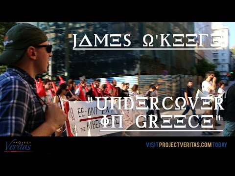 James O'Keefe Goes Undercover in Greece During Financial Crisis