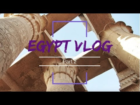 TRAVEL VLOG: EGYPT 2018 PART 2 (VLOG #18)