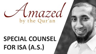 Amazed by the Quran with Nouman Ali Khan: Special Counsel for Prophet Isa