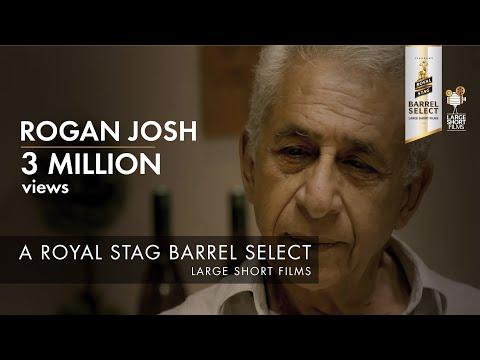 ROGAN JOSH I NASEERUDDIN SHAH I ROYAL STAG BARREL SELECT LARGE SHORT FILMS