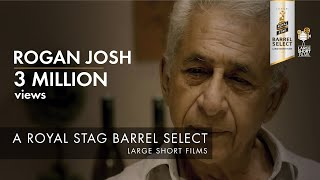 ROGAN JOSH I NASEERUDDIN SHAH I ROYAL STAG BARREL SELECT LARGE SHORT FILMS