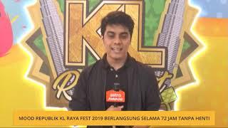 Mood Republik KL Raya Fest 2019 berlangsung selama 72 jam tanpa henti