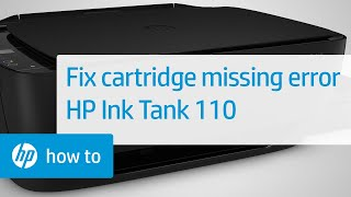 How To Fix a Cartridge Missing Error | HP Ink Tank 110 Printers | HP