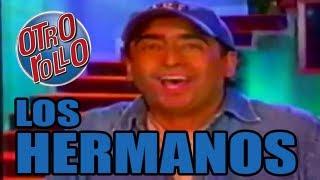 [MONOLOGO] Los Hermanos / Adal Ramones