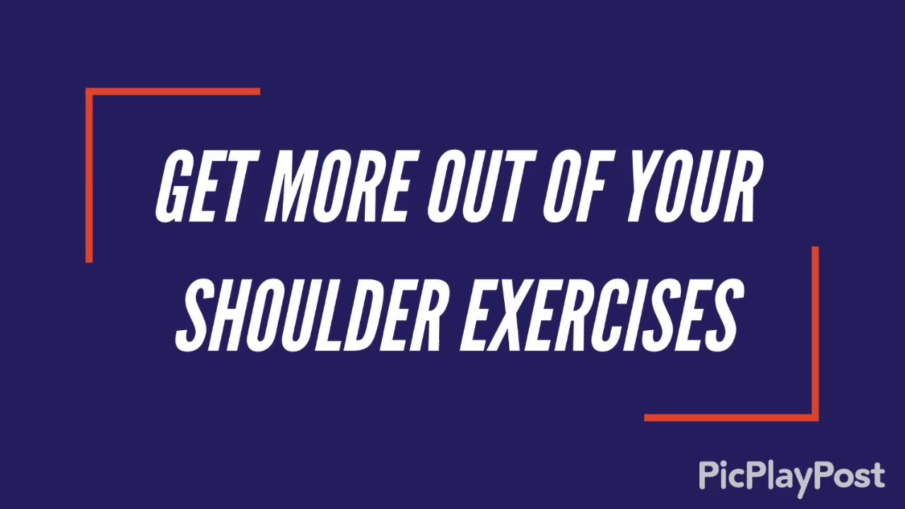 Get More Out Of Your Shoulder Exercises