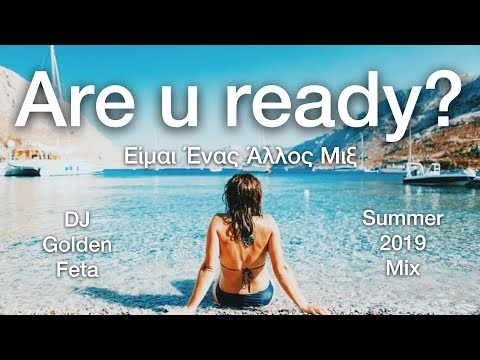 GREEK MIX #6 - SUMMER 2020 ARE U READY MIX | DJ GOLDEN FETA | ΕΙΜΑΙ ΕΝΑΣ ΑΛΛΟΣ ΜΙΞ