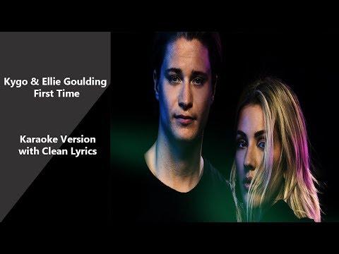 Kygo & Ellie Goulding  First Time  Karaoke Version With Clean Lyrics