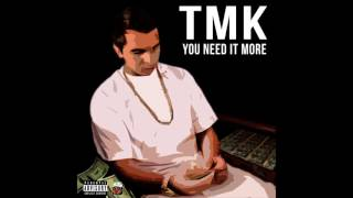 Tmk - You Need It More (Official Audio)
