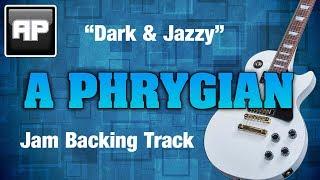 Dark & Jazzy A Phrygian Jam Backing Track