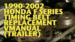 1990-2002 Honda F Series Timing Belt Replacement Vmanual (Trailer) - Ericthecarguy
