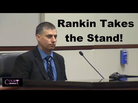 Stephen Rankin Trial Day 4 Part 1 (Rankin Testifies) 08/02/16