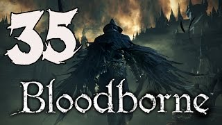 Bloodborne Gameplay Walkthrough - Part 35: Micolash, Host of the Nightmare