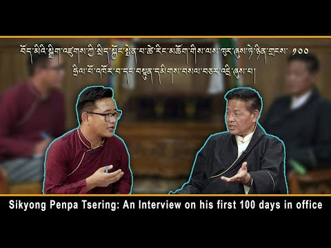 Sikyong Penpa Tsering: An Interview on his first 100 days in office