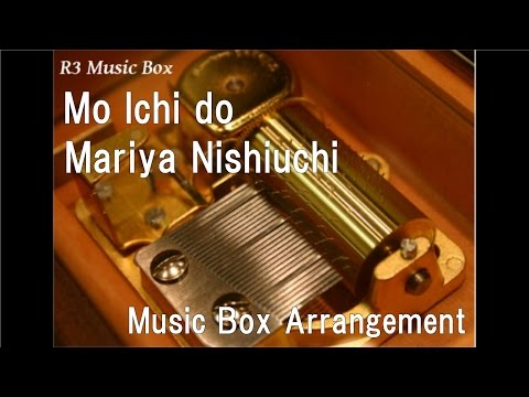 Mo Ichi do/Mariya Nishiuchi [Music Box]