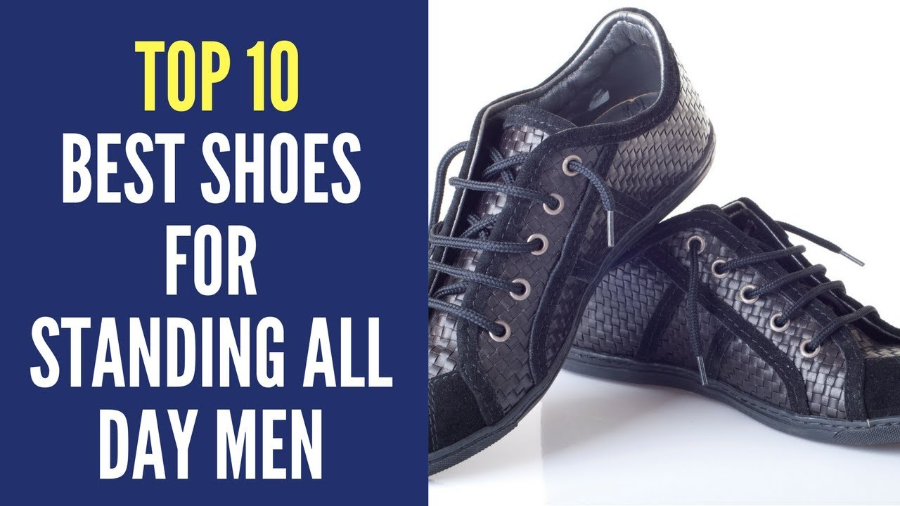 a12981f30387 TOP 10 Best Shoes For Standing All Day MEN 2018 Reviews
