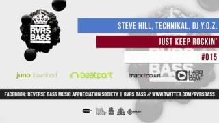 Steve Hill, Technikal & DJ Y.O.Z - Keep On Rockin'