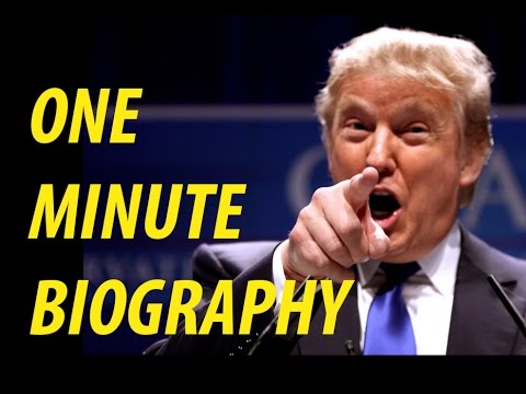 One Minute Biography-Donald Trump