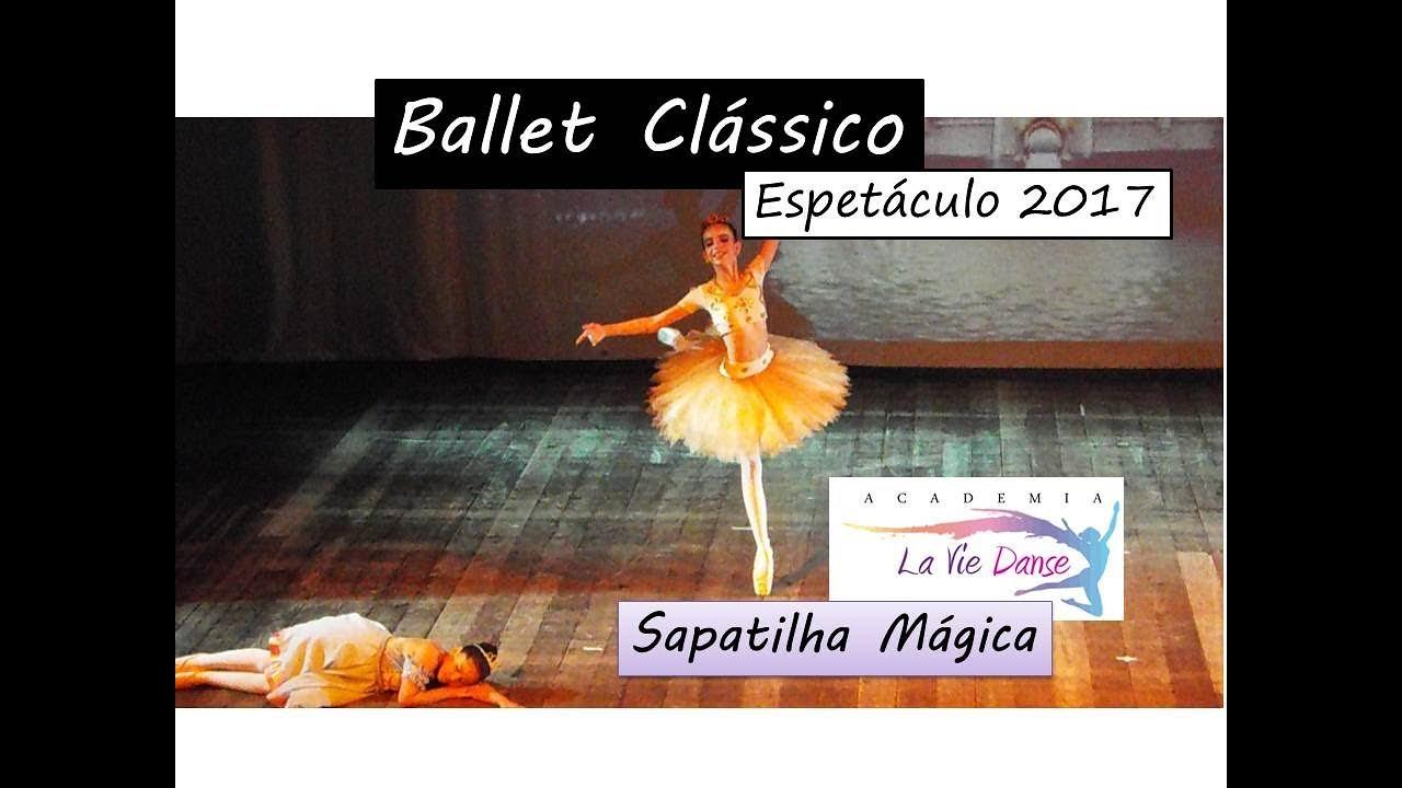 Coreografia Sapatilha Mágica   Espetáculo 2017   La Vie Danse