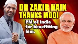 Dr Zakir Naik Thanks Modi PM of India for Benefitting him