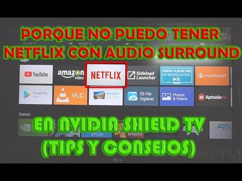 Nvidia Shield TV  Porque No Puedo Tener  Surround En Netflix