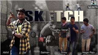 Sketch Telugu 2017 Action Short film By   Raghu Varan  [Salman]