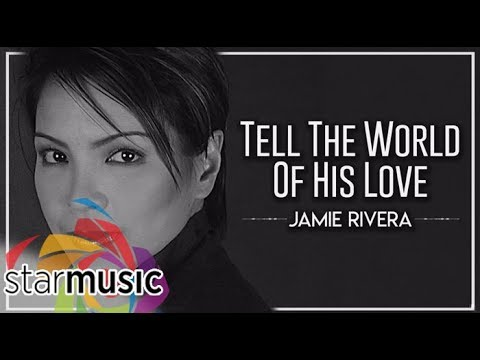 Jamie Rivera -  Tell The World Of His Love (Audio) 🎵 | Heal Our Land